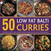 50 Low Fat Balti Curries: Delicious,...