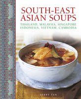 South - East Asian Soups: Thailand,...