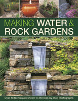 Making Water & Rock Gardens: Over 50...