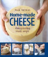 Home Made Cheeses: From Simple ...