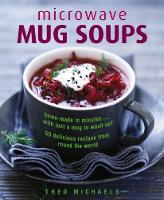 Microwave Mug Soups: Home-Made in...