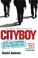 Cityboy: Beer and Loathing in the...