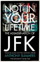 Not In Your Lifetime: The...
