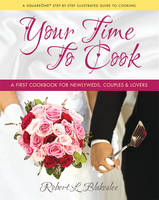 Your Time To Cook: A First Cookbook...