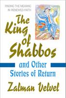 King of Shabbos: And Other Stories of...
