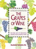 Grapes of Wine: The Art of Growing...