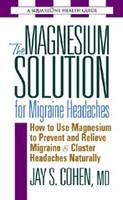 The Magnesium Solution for Migraine...