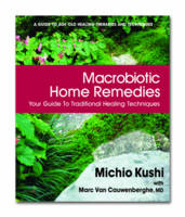 Macrobiotic Home Remedies: Your Guide...