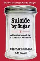 Suicide by Sugar: A Startling Look at...