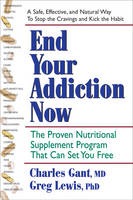 End Your Addiction Now: A Proven...