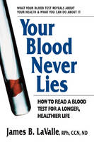 Your Blood Never Lies: How to Read a...