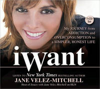 iWant: My Journey from Addiction and...