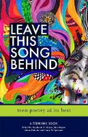Leave This Song Behind: Teen Poetry ...