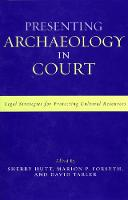 Presenting Archaeology in Court: A...