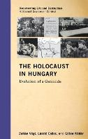 The Holocaust in Hungary: Evolution ...