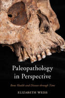 Paleopathology in Perspective: Bone...