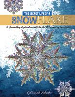 The Secret Life of a Snowflake: An...