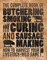 The Complete Book of Butchering,...