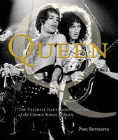 Queen: The Ultimate Illustrated...