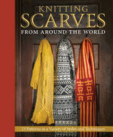 Knitting Scarves from Around the World