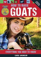 How to Raise Goats: Everything You...
