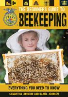 The Beginner's Guide to Beekeeping:...