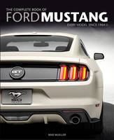 The Complete Book of Ford Mustang:...
