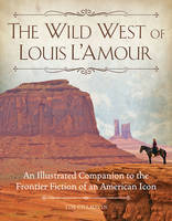 The Wild West of Louis L'Amour: An...