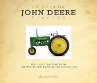 The Art of the John Deere Tractor:...