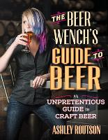 The Beer Wench's Guide to Beer: An...