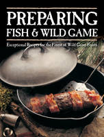 Preparing Fish and Wild Game:...