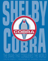 Shelby Cobra: The Snake That ...