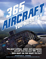 365 Aircraft You Must Fly: The Most...