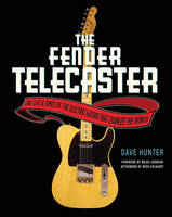 The Fender Telecaster: The Life and...