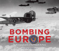 Bombing Europe: The Illustrated...