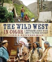 Wild West in Color: A Photographic...