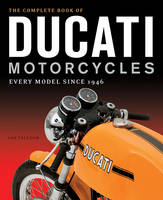 The Complete Book of Ducati...