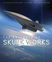 The Projects of Skunk Works: 75 Years...
