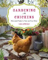 Gardening with Chickens: Plans and...