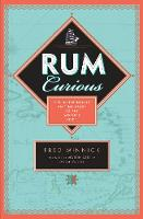 Rum Curious: The Indispensable ...