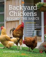 Backyard Chickens Beyond the Basics:...