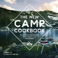 The New Camp Cookbook: Gourmet Grub...