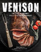 Venison: The Slay to Gourmet Field to...