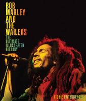 Bob Marley and the Wailers: The...