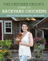 The Chicken Chick's Guide to Backyard...