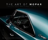 The Art of Mopar: Chrysler, Dodge, ...