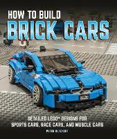 How to Build Brick Cars: Detailed ...