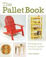 The Pallet Book: DIY Projects for the...