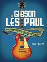 The Gibson Les Paul: The Illustrated...