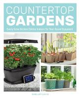 Countertop Gardens: Easily Grow...